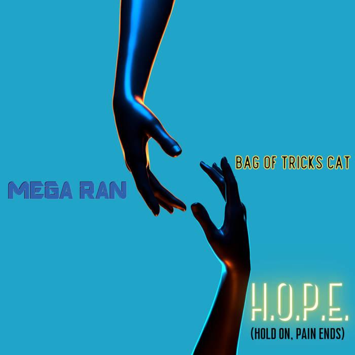 Mega Ran - H.O.P.E. (Hold On, Pain Ends) feat. Bag of Tricks Cat