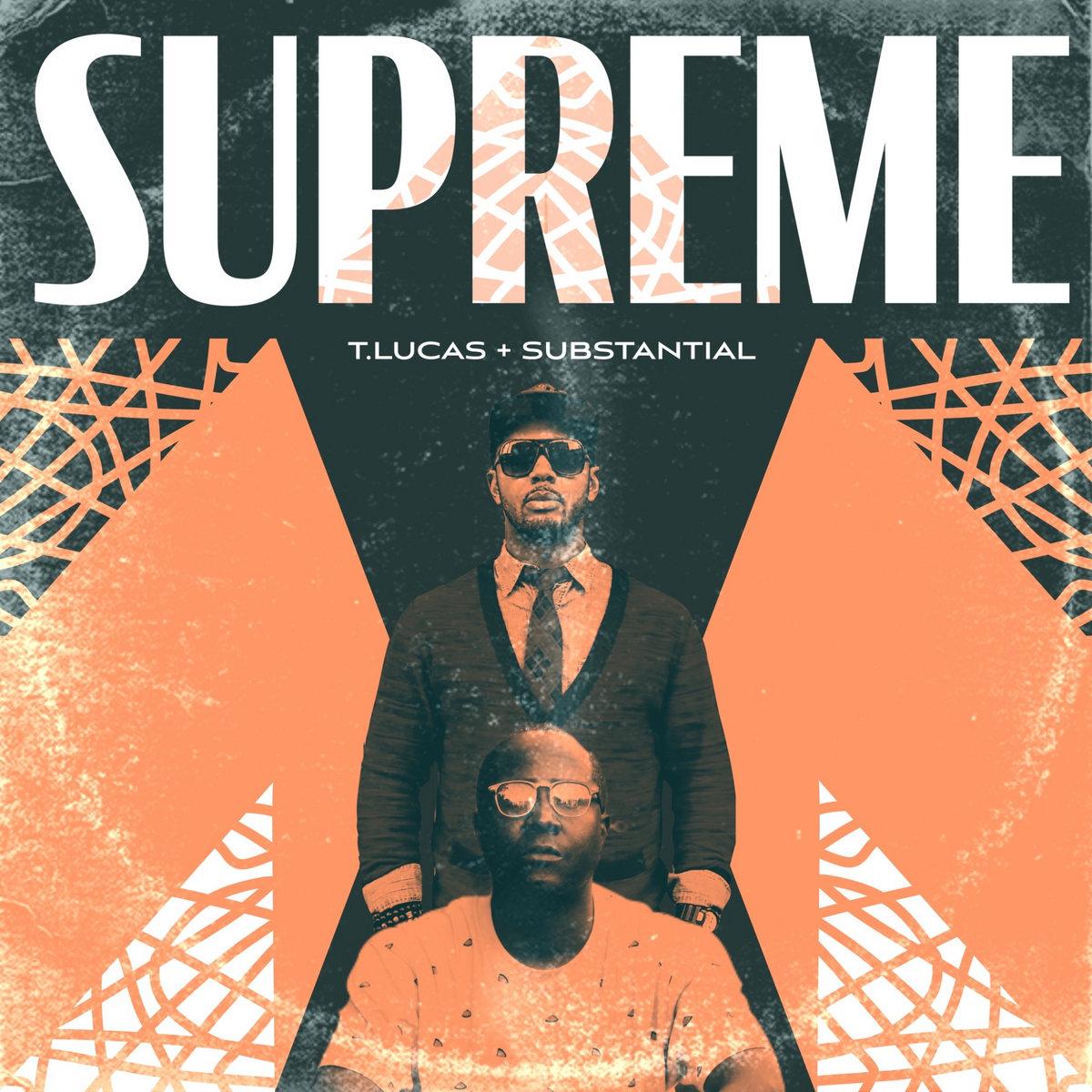 T.Lucas - Supreme feat. Substantial