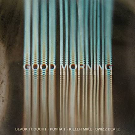 Black Thought - Good Morning feat. Pusha T, Killer Mike & Swizz Beatz