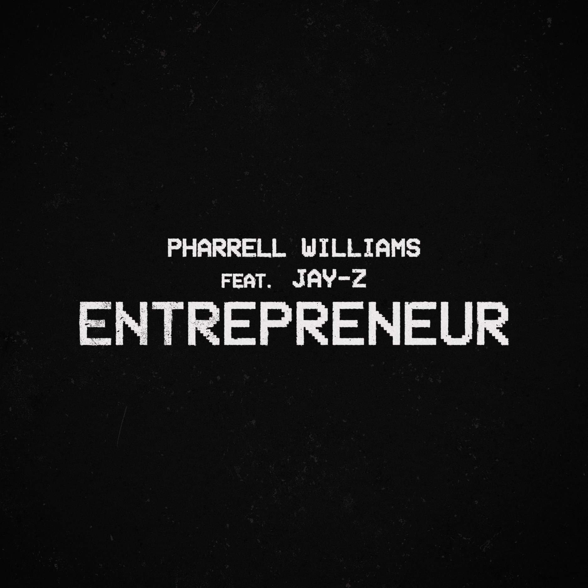 Pharrell - Entrepreneur feat. Jay-Z