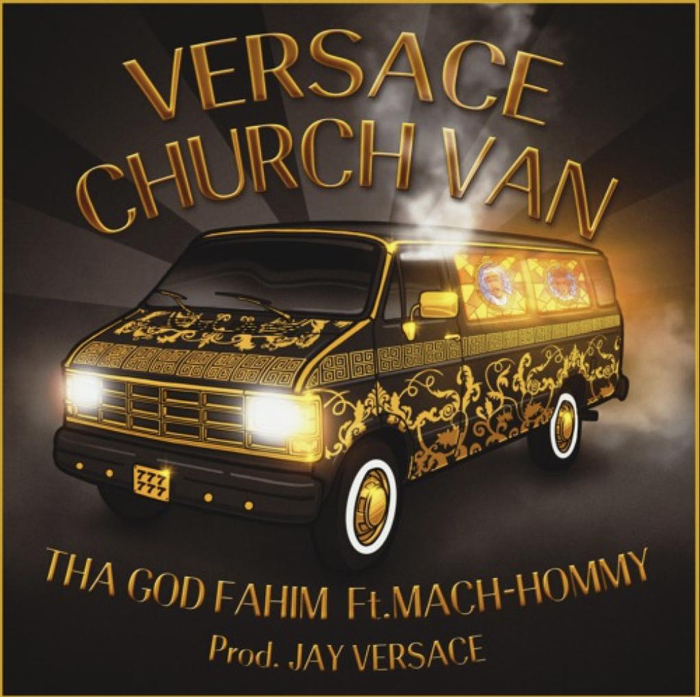 Tha God Fahim X Mach-Hommy - Versace Church Van (Prod. By Jay Versace)