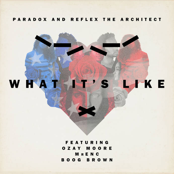 Paradox - What It's Like feat. Ozay Moore, MrENC, & Boog Brown
