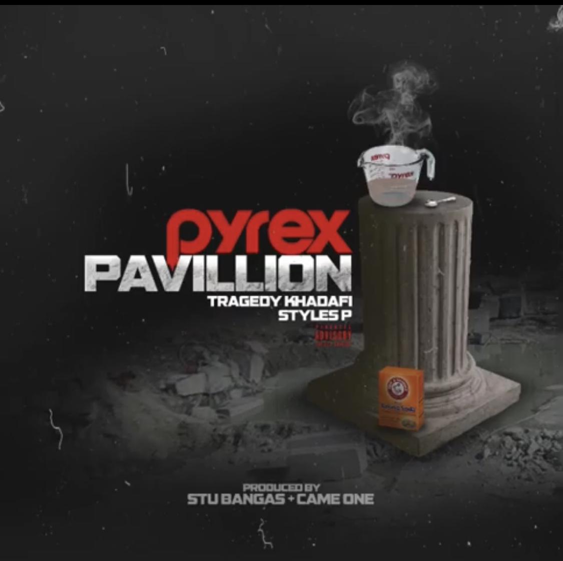 Tragedy Khadafi - Pyrex Pavillion feat. Styles P (prod by Stu Bangas & Came One)