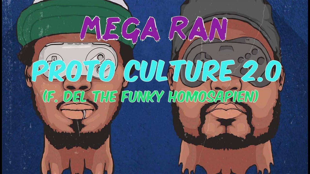 Mega Ran x Del The Funky Homosapien - Proto Culture 2.0 (Official Lyric Video)