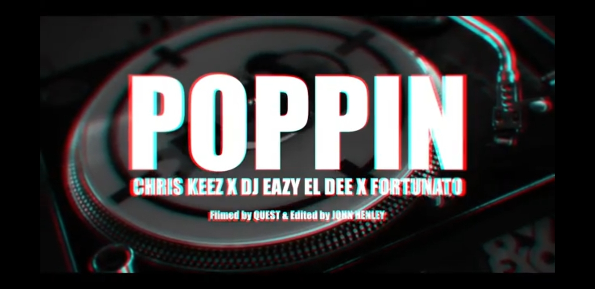 ChRIS KEEZ x Eazy EL Dee x Fortunato - Poppin' (Filmed & Produced by QUEST)