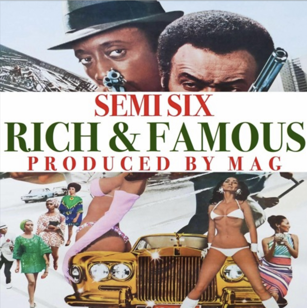 SEMI SIX - Rich & Famous (prod.by MAG)