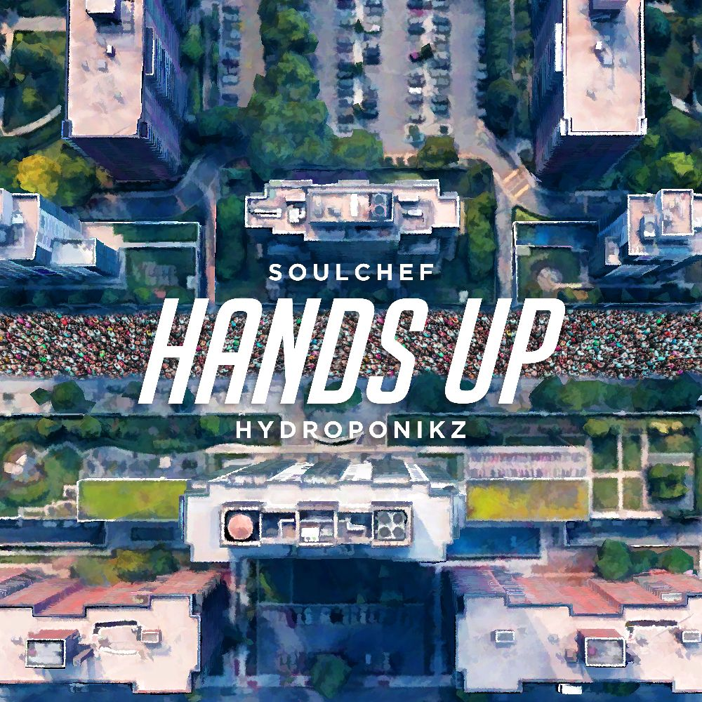 SoulChef & Hydroponikz - Hands Up