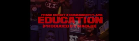 Frank Knight - Education Featuring Commander Flame (Official Music Video) (Produced By Madlib)