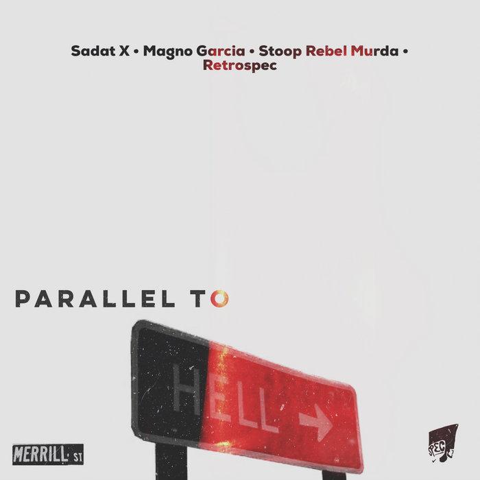 Retrospec - Parallel To Hell feat. Sadat X, Magno Garcia, & Stoop Rebel Murda