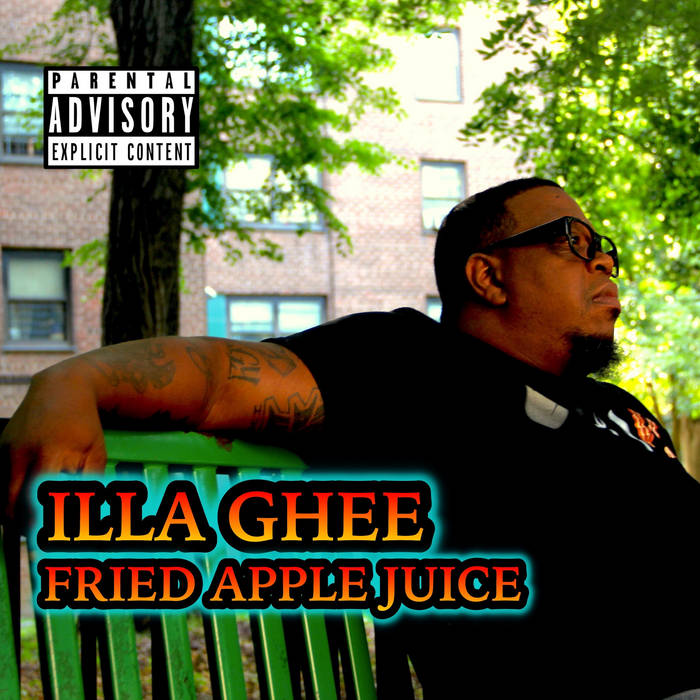 Illa Ghee - Fried Apple Juice [album]