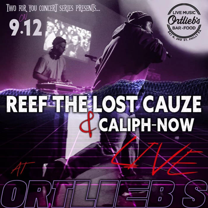 """Reef The Lost Cauze & Caliph-Now - Ortlieb's """"Two For You"""""""