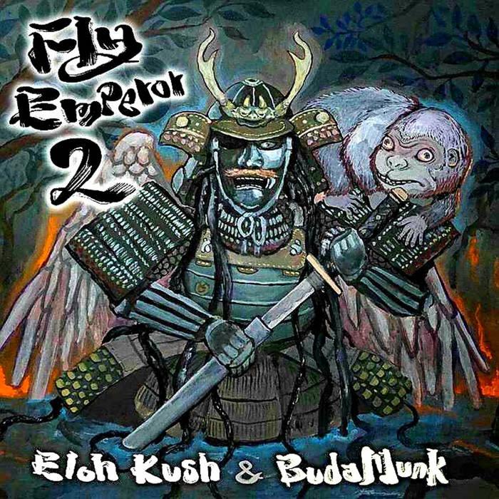 Eloh Kush x BudaMunk - Fly Emperor 2 [album]