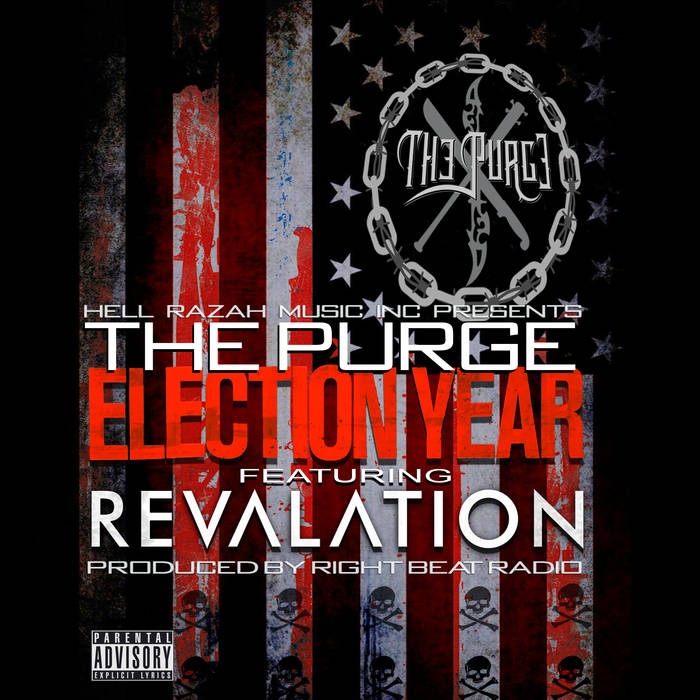 Hell Razah presents The Purge - Election Year featuring Revalation