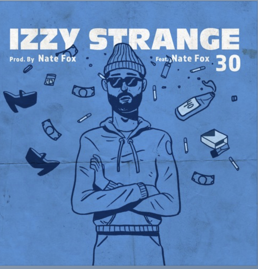 izzy strange - 30 feat Nate Fox (Prod. By Nate Fox