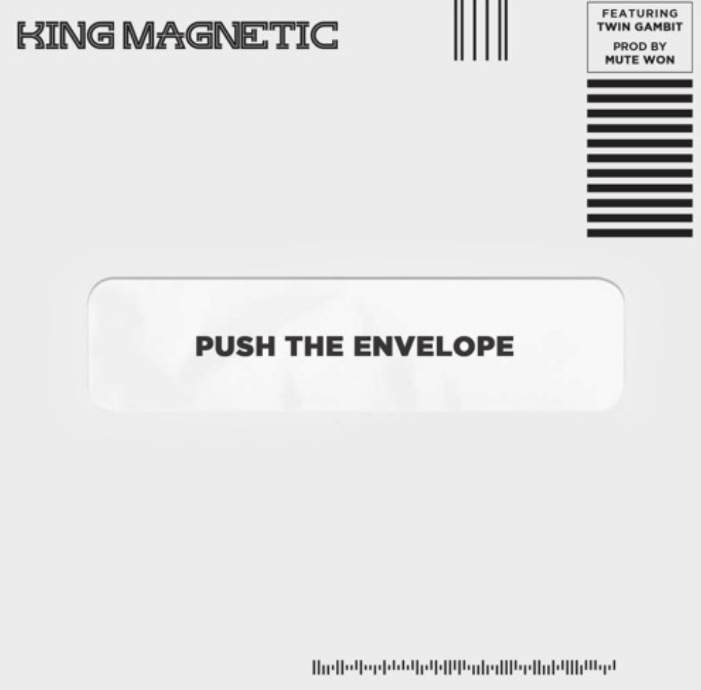 King Magnetic - Push The Envelope feat. Twin Gambit