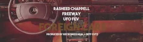 Rasheed Chappell x Freeway x UFO Fev - Foreign Cars (Official Video)