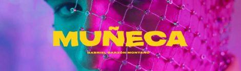 Gabriel Garzón-Montano - Muñeca (Official Video)