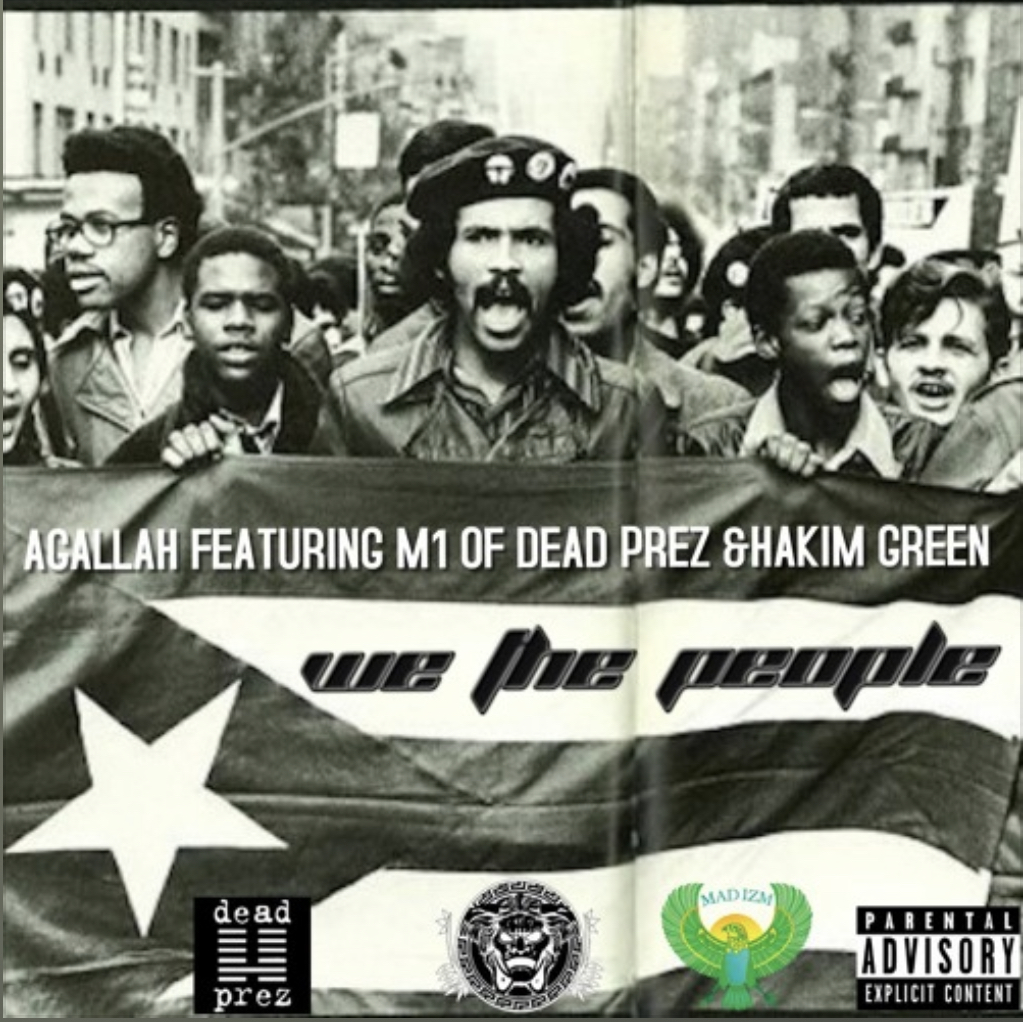 Agallah - We The People feat. M1 of dead prez & Hakim Green