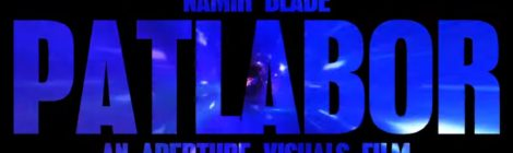 Namir Blade - Patlabor (Official Video)