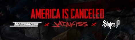 "Statik Selektah ""AMERICA IS CANCELED"" feat. Jadakiss, Styles P, & Termanology (lyric video)"