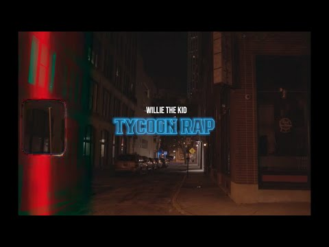 Willie The Kid - Tycoon Rap (Freestyle) [Official Video]