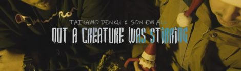 """Taiyamo Denku & Son Em All """" Not A Creature Was Stirring"""" (prod by Bo Faat) [video]"""