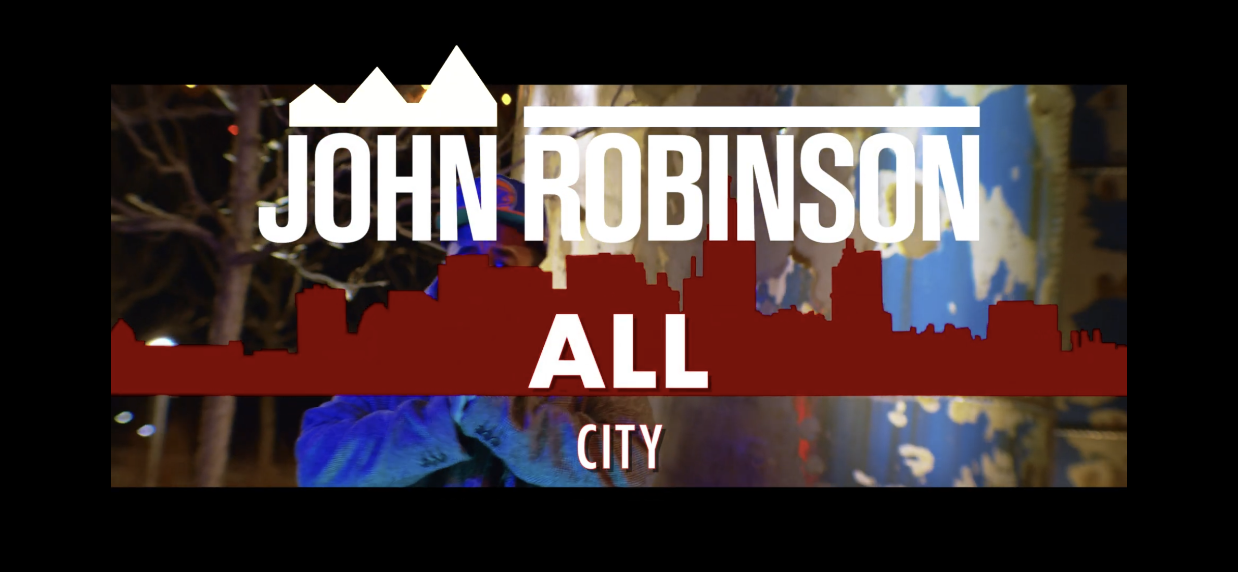 John Robinson - All City / Honor Roll Flows / The LvL Up [video]