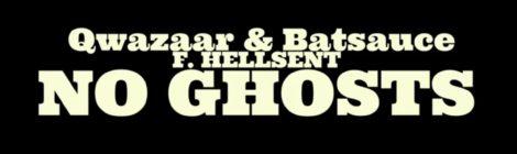Qwazaar & Batsauce - No Ghosts feat. Hellsent [audio/video]