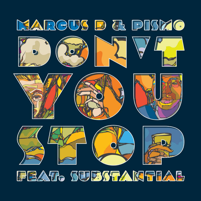 Marcus D & Pismo - Don't You Stop feat. Substantial
