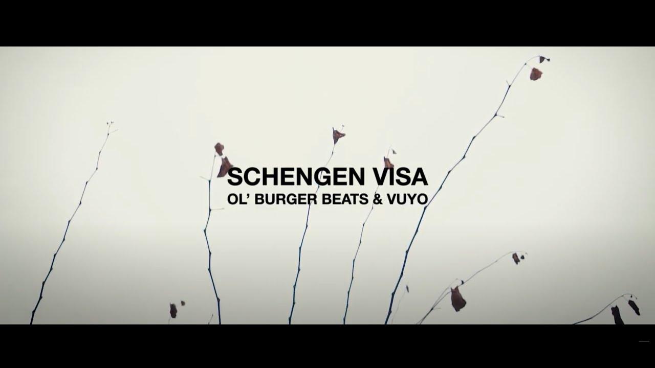 Ol' Burger Beats & Vuyo - Schengen Visa [Official Music Video]