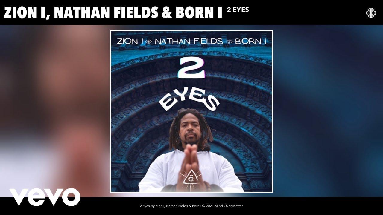 Zion I, Nathan Fields, Born I - 2 Eyes (Audio)The