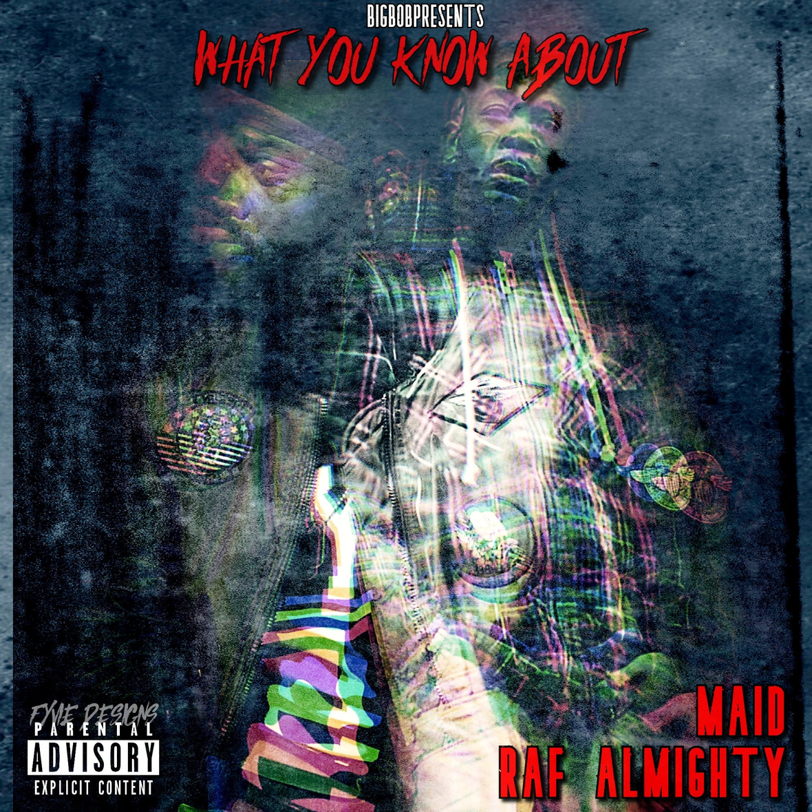 Maid & BigBob - WHAT YOU KNOW ABOUT ft Raf Almighty