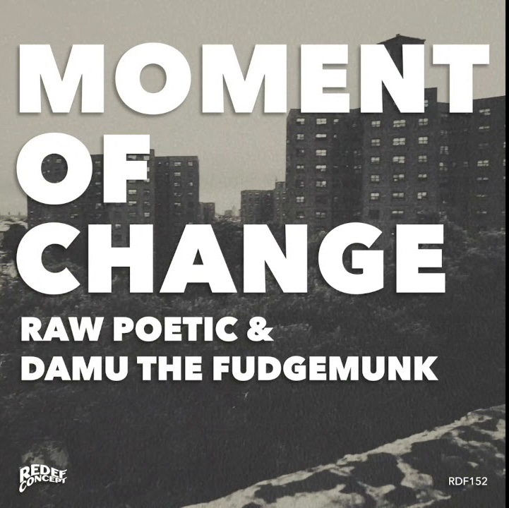 "DAMU THE FUDGEMUNK & RAW POETIC- ""MOMENT OF CHANGE"" VINYL"" OUT NOW!!!"
