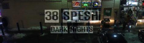 38 Spesh - Dark Night (Official Music Video)