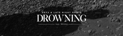 Def3 & Late Night Radio - Drowning feat. Recess (Official Music Video)