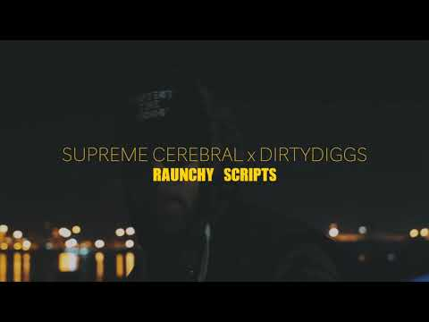 Supreme Cerebral - Raunchy Scripts (Prod. By: Dirty Diggs) [Official Music Video]