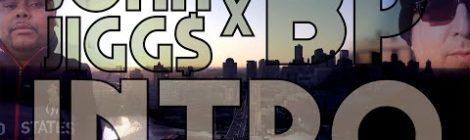 John Jigg$ x BP - Intro [Official Video]