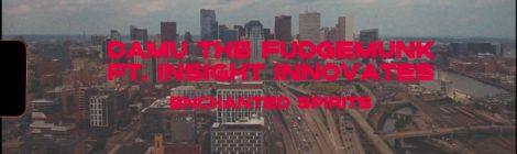 Damu the Fudgemunk - Enchanted Spirits feat. Insight Innovates OFFICIAL VIDEO