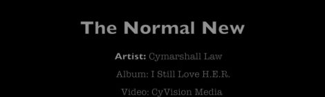 Cymarshall Law - The Normal New (Growing Up in the Pandemic) [video]