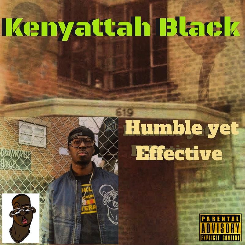 Kenyattah Black - Humble Yet Effective [album]