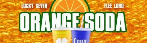 Lucky Seven - Orange Soda feat. Flee Lord [audio]